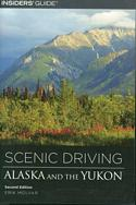 Scenic Driving Alaska and the Yukon (2nd Edition)