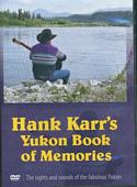 Hank Karr's Yukon Book of Memories (DVD)