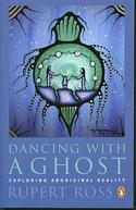 Dancing With A Ghost : Exploring Aboriginal Reality