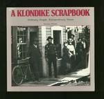A Klondike Scrapbook: Ordinary People, Extraordinary Times