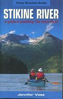 Stikine, The Great River - A Guide to Paddling The Great River
