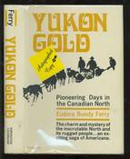 Yukon Gold: Pioneering Days in the Canadian North