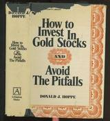 How to Invest in Gold Stocks and Avoid the Pitfalls