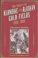 Two Years in the Klondike and Alaskan Gold-Fields 1896-1898