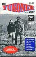 The Yukoner Magazine #12 July 1999