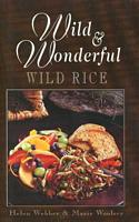 Wild & Wonderful Wild Rice Cookbook