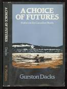 A Choice of Futures: Politics in the Canadian North