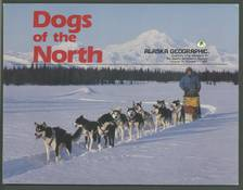 Alaska Geographic Volume 14, Number 1, 1987: Dogs of the North