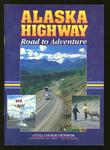 Alaska Highway Road to Adventure