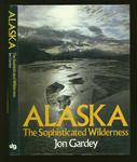 Alaska - The Sophisticated Wilderness