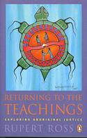 Returning to the Teachings: Exploring Aboriginal Justice