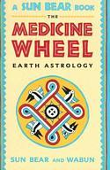 The Medicine Wheel - Earth Astrology