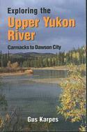 Exploring the Upper Yukon River: Carmacks to Dawson City