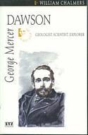 George Mercer Dawson /  Geologist, scientist, explorer
