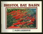Alaska Geographic Volume 5, Number 3, 1978: Bristol Bay Basin