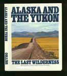 Alaska & The Yukon : The Last Wilderness