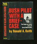 Bush Pilot With A Briefcase