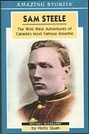 Sam Steele / The Wild West Adventures of Canada's Most Famous Mountie