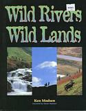 Wild Rivers, Wild Lands