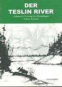Der Teslin River / Johnson's Crossing bis Hootalinqua Yukon, Kanada