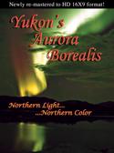 Yukon's Aurora Borealis (HD 16x9 DVD Format)