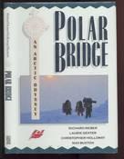 Polar Bridge: An Arctic Odyssey