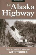 The Alaska Highway: The Road to North America's Last Frontier