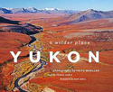 Yukon - A Wilder Place
