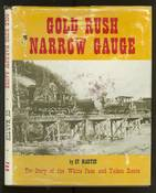 Gold Rush Narrow Gauge: Story of the White Pass and Yukon Route