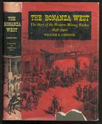 Bonanza West, Story of The Western Mining Rushes 1848- 1900