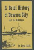 Brief History of Dawson City and the Klondike