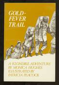 Gold  Fever Trail, A Klondike Adventure