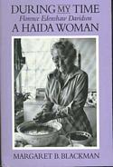 During My Time: Florence Edenshaw Davidson : A Haida Woman
