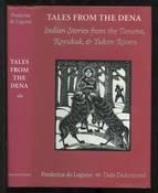 Tales from the Dena: Indian Stories from the Tanana, Koyukuk, & Yukon Rivers