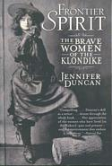 Frontier Spirit - The Brave Women of the Klondike