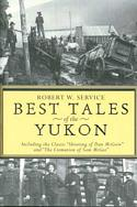 Robert W. Service: Best Tales of the Yukon