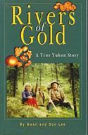 Rivers Of Gold: A True Yukon Story