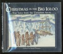 Christmas in the Big Igloo: True Tales from the Canadian Arctic