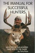 The Manual For Successful Hunters Why 10% Of The Hunters Take 90% Of The Game