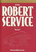 A Little Robert Service Volume I