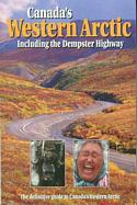Canada's Western Arctic - Including the Dempster Highway