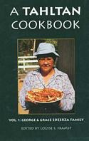 A Tahltan Cookbook Vol. 1: George & Grace Edzerza Family