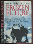 Frozen Future - The Arctic, The Antarctic and the Survival of the Planet