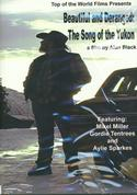 Beautiful and Deranged: The Song of the Yukon (DVD)