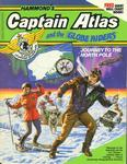 Captain Atlas and the Globe Riders Journey to the North Pole