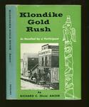 Klondike Gold Rush: As Recalled By a Participant
