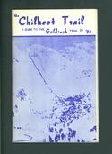 The Chilkoot Trail: A Guide to the Gold Rush Trail of '98