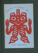 Native Alaskan Art: Our Heritage
