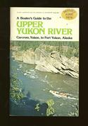 A Boater's Guide to the Upper Yukon River