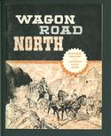 Wagon Road North: Historic Photos of the Cariboo Gold Rush